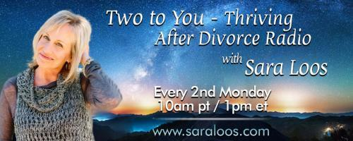 'Two to you - thriving after divorce' banner image with a photo of Sara Loos and times for the show